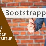 6 Effective Ways to Bootstrap Your Startup