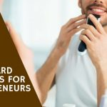 Best Beard Trimmers For Entrepreneurs To Look Their Best