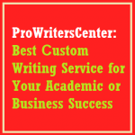 ProWritersCenter: Best Сustom Writing Service for Your Academic or Business Success